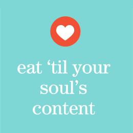 Eat 'til your soul's content