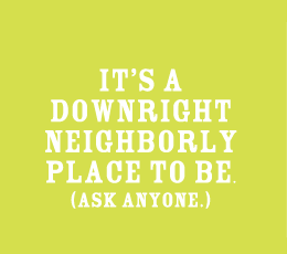 Pentagon Row is a downright neighborly place to live, shop, and explore.